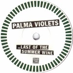 Palma violets, last of the summer wine