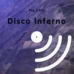 Disco Inferno, 5 LPs