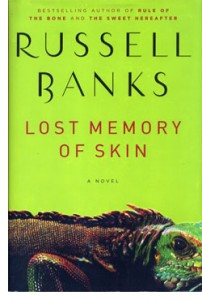 Russell Banks, Lost Memory of Skin, Martin Amis